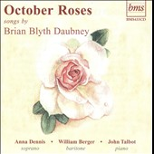Barger, Wil / Dennis, Anna:sop - October Roses: Songs by Brian Blyth Daubney CD Cover Art