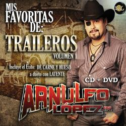 Lopez, Arnulfo - Mis Favoritas de Los Traileros, Vol. 1 CD Cover Art