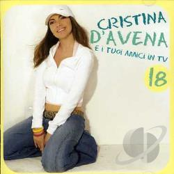 D'Avena, Cristina - D'Avena,Cristina Vol. 18 - E I Tuoi Amici In TV CD Cover Art