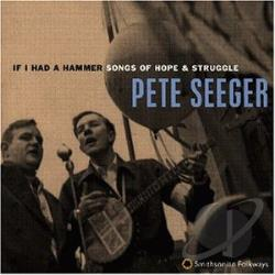 Seeger, Pete - If I Had a Hammer: Songs of Hope & Struggle CD Cover Art