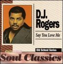 Rogers, DJ - Say You Love Me CD Cover Art