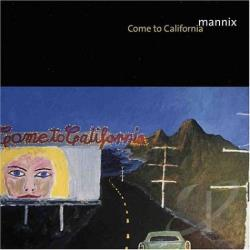Mannix - Come To California CD Cover Art