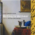 Andriessen, Louis - Writing To Vermeer DB Cover Art