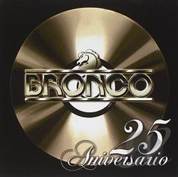 Bronco - 25 Aniversario CD Cover Art