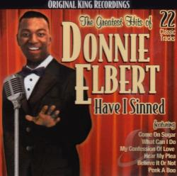 Elbert, Donnie - Greatest Hits of Donnie Elbert/Have I Sinned CD Cover Art