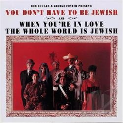 Booker & Foster / Booker, Bob / Foster, George / Various Artists - You Don't Have to Be Jewish/When You're in Love the Whole World Is Jewish CD Cover Art