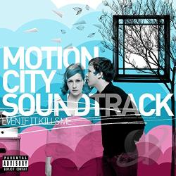 Motion City / Original Soundtrack - Even If It Kills Me CD Cover Art
