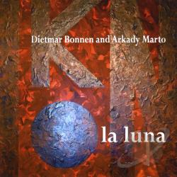 Dietmar Bonnen & Arkady Marto - La Luna CD Cover Art