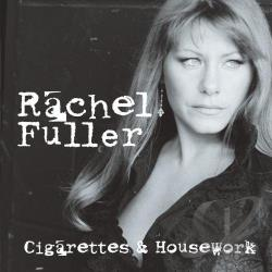 Fuller, Rachel - Cigarettes And Housework CD Cover Art