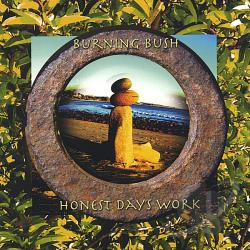 Burning Bush - Honest Days Work CD Cover Art
