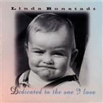 Ronstadt, Linda - Dedicated to the One I Love CD Cover Art