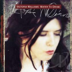Williams, Victoria - Water to Drink CD Cover Art