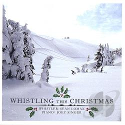 Sean Lomax - Whistling This Christmas CD Cover Art