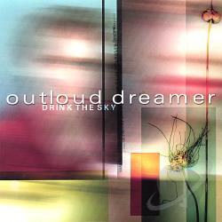 Dreamer, Outloud - Drink the Sky CD Cover Art
