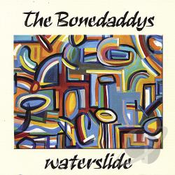 Bonedaddys - Waterslide CD Cover Art