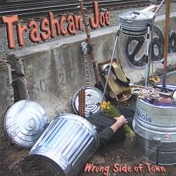 Trashcan Joe - Wrong Side of Town CD Cover Art