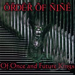 Order Of Nine - Of Once & Future Kings CD Cover Art