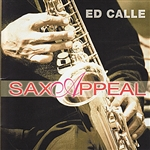 Calle, Ed - Saxappeal CD Cover Art