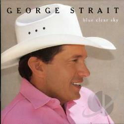 Strait, George - Blue Clear Sky CD Cover Art