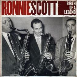 Scott, Ronnie - Great Scott: The Birth of a Legend CD Cover Art