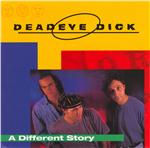 Deadeye Dick - Different Story DB Cover Art
