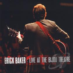 Baker, Erick - Live at the Bijou Theatre CD Cover Art