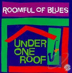 Roomful Of Blues - Under One Roof CD Cover Art