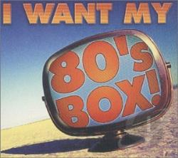 I Want My 80's Box CD Cover Art