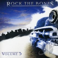 Rock The Bones, Vol. 5 CD Cover Art