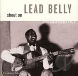 Lead Belly - Shout On: Lead Belly Legacy, Vol. 3 CD Cover Art