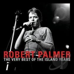 Palmer, Robert - Very Best of the Island Years CD Cover Art