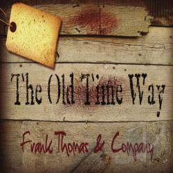 Frank Thomas & Company - Old Time Way CD Cover Art