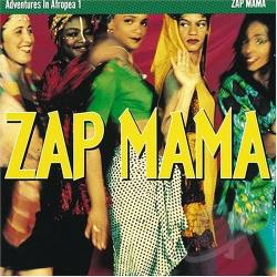 Zap Mama - Adventures in Afropea, Vol. 1 CD Cover Art