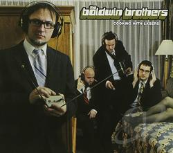 Baldwin Brothers - Cooking with Lasers CD Cover Art
