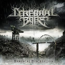 Cerebral Bore - Maniacal Miscreation CD Cover Art