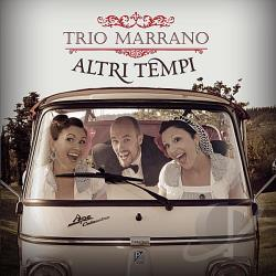 Trio Marrano - Altri Tempi CD Cover Art