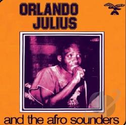 Afro Sounders / Julius, Orlando / Orlando Julius & The Afro Sounders - Orlando Julius and the Afro Sounders CD Cover Art