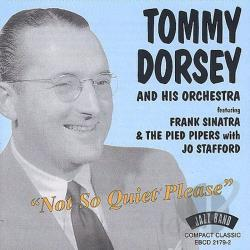 Dorsey, Tommy & His Orchestra - Not So Quiet Please CD Cover Art