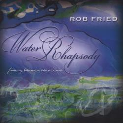 Fried, Rob - Water Rhapsody CD Cover Art