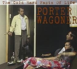 Porter Wagoner & the Wagonmasters / Wagoner, Porter - Cold Hard Facts of Life CD Cover Art