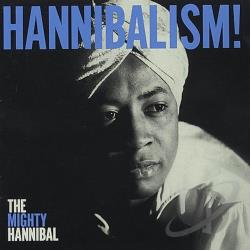 Mighty Hannibal - Hannibalism! CD Cover Art