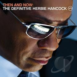 Hancock, Herbie - Then and Now: The Definitive Herbie Hancock CD Cover Art