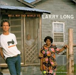 Long, Larry - Well May the World Go CD Cover Art