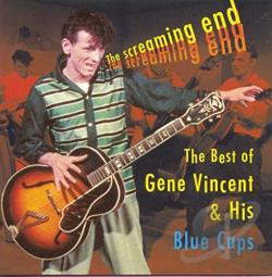 Vincent, Gene - Screaming End: The Best of Gene Vincent CD Cover Art