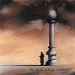 King's X - Black Like Sunday CD Cover Art