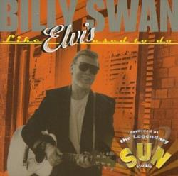 Swan, Billy - Like Elvis Used To CD Cover Art