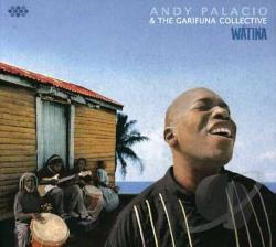 Andy Palacio & the Garifuna Collective - Watina CD Cover Art