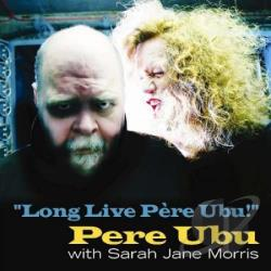 Pere Ubu - Long Live Pere Ubu CD Cover Art