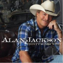 Jackson, Alan - Thirty Miles West CD Cover Art
