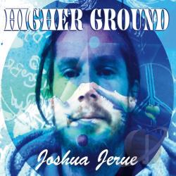 Joshua Jerue - Higher Ground